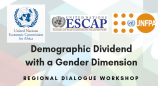 Regional Dialogue Workshop on Demographic Dividend with a Gender Dimension