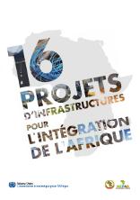 16 Projets d'infrastructures pour l'intégration africaine