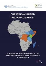 CREATING A UNIFIED REGIONAL MARKET - Towards the Implementation of The African Continental Free Trade Area in East Africa