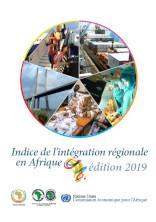 Indice de l'intégration régionale en Afrique - Édition 2019