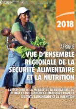 Vue d'ensemble régionale de la sécurité alimentaire et la nutrition en Afrique 2018