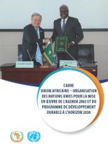 Cadre Union africaine – Organisation des Nations Unies pour la mise en œuvre de l'Agenda 2063 et du Programme de développement durable à l'horizon 2030