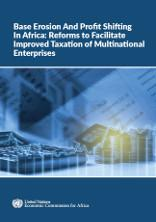 Base erosion and profit shifting in Africa: reforms to facilitate improved taxation of multinational enterprises
