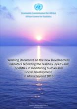 New Development Indicators Reflecting the Realities, Needs and Priorities in Monitoring Human and Social Development in Africa Beyond 2015