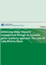 ECA Policy Brief 010-Enhancing water resource management through an inclusive green economy approach: The case of Lake Victoria Basin