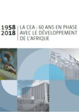 1958-2018   La CEA : 60 ans en phase avec le développement de l'Afrique