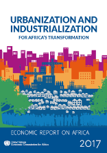 Economic Report on Africa 2017: Urbanization and Industrialization