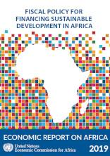 Economic Report on Africa 2019: Fiscal Policy fo Financing Sustainable Development in Africa