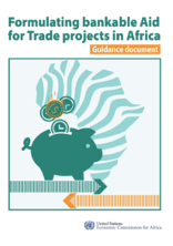 Formulating Bankable Aid for Trade Projects in Africa – Guidance Document