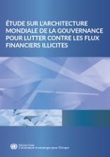 Étude sur l'architecture mondiale de la gouvernance pour lutter contre les flux financiers illicites