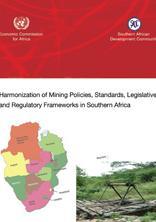 Harmonization of Mining Policies, Standards, Legislative and Regulatory Frameworks in Southern Africa