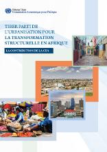 Tirer parti de l'urbanisation pour la transformation structurelle en Afrique