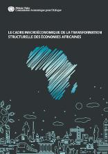 Le cadre macroéconomique de la transformation structurelle des économies africaines