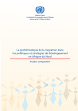 La problématique de la migration dans les politiques et stratégies de développement en Afrique du Nord