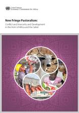New Fringe Pastoralism: Confict and Insecurity and Development in the Horn of Africa and the Sahel