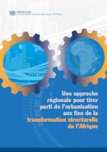 Une approche régionale pour tirer parti de l'urbanisation aux fins de la transformation structurelle de l'Afrique