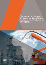 Transformer les économies africaines par des politiques commerciales et industrielles intelligentes